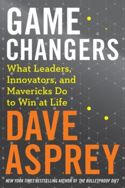 Game Changers Dave Asprey
